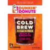 Save $1.50 on Dunkin'® Cold Brew when you buy ONE (1) Dunkin'® Cold B...